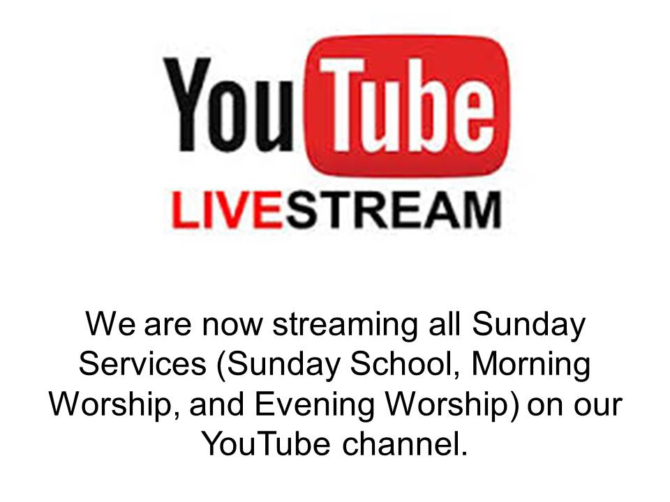 Now Live Streaming Sunday Services on our YouTube Channel